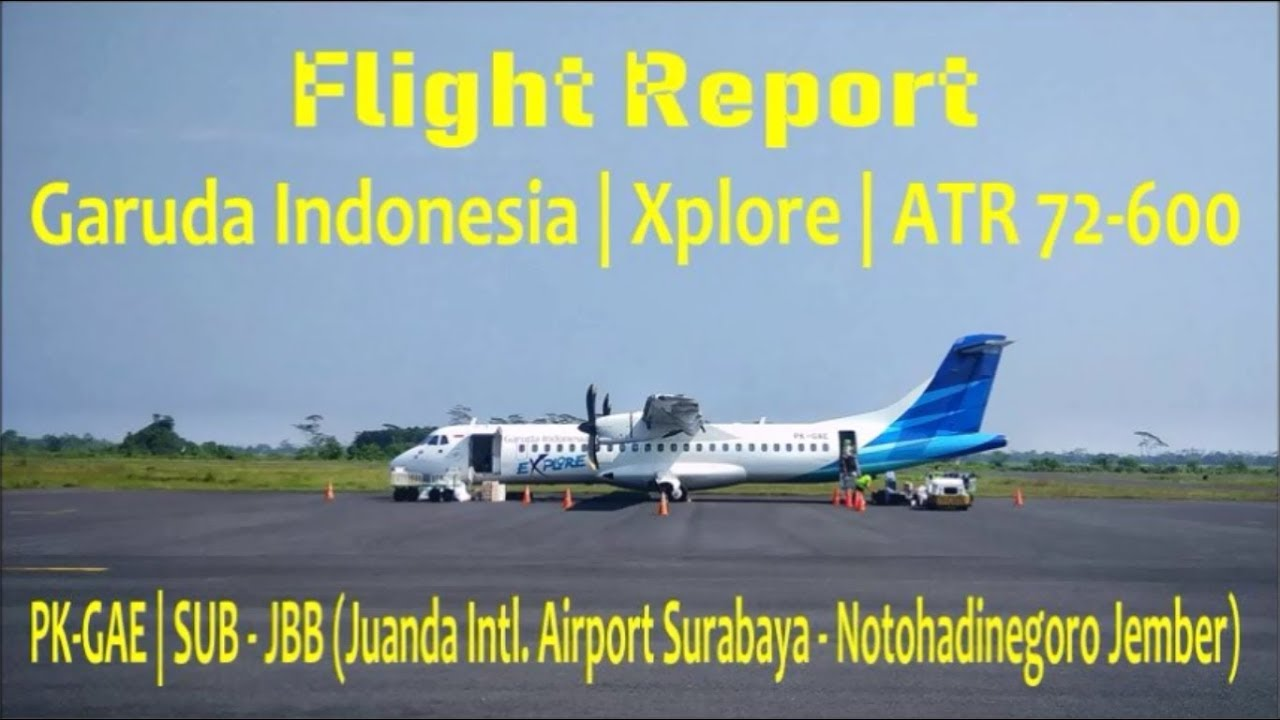Flight Report Garuda Indonesia Xplore Atr 72 600 Sub Jbb By Agung Travel Jember Juanda