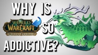 """Why is WoW so addictive?"" (A World of Warcraft discussion)"