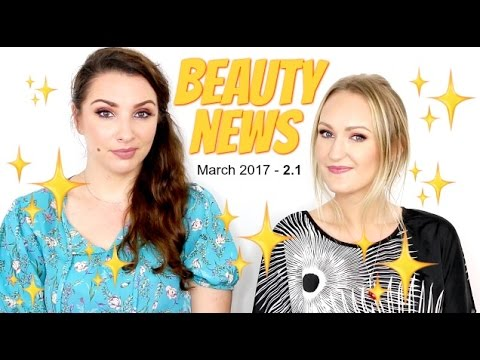 BEAUTY NEWS - MARCH 2017 | PART 2.1
