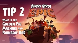 Angry Birds Epic Tips & Tricks | What are the Golden Pig Machine & Rainbow Bar?