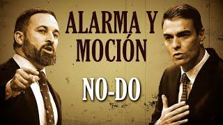 NO-DO | Estado de Alarma y Moción de Censura | Santiago Abascal y Pedro Sánchez | VOX y PSOE