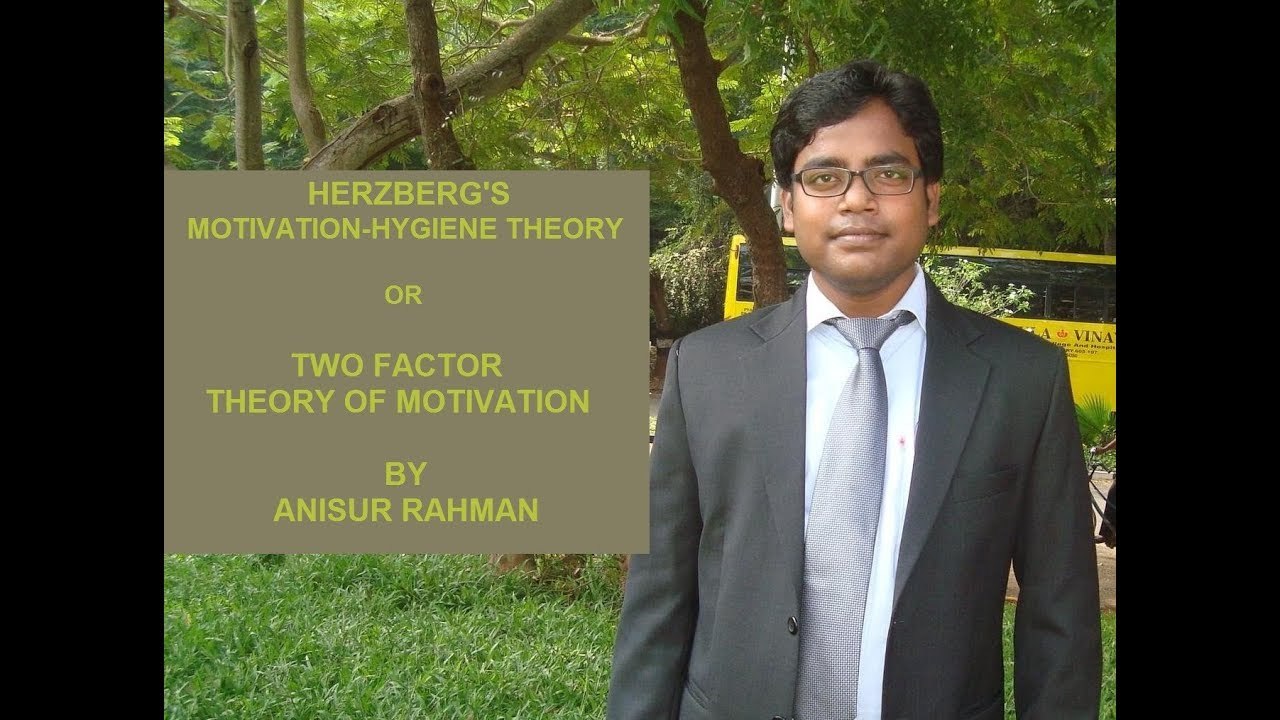 Herzberg s two factor theory or motivation hygiene theory by anisur rahman