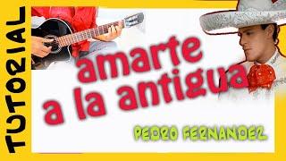 Como tocar AMARTE a la ANTIGUA en guitarra