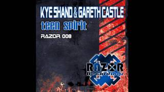 Kye Shand & Gareth Castle - Teen Spirit (Razor Recordings)