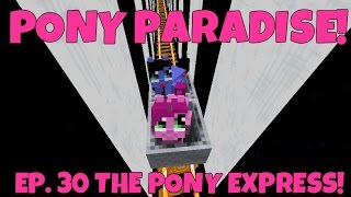 Pony Paradise! Ep.30 The Pony Express! | Amy Lee33 | Mine Little Pony