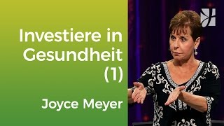Investiere in deine Gesundheit (1) – Joyce Meyer – Mit Jesus den Alltag meistern