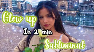 Glow up in 2 min | powerful subliminal