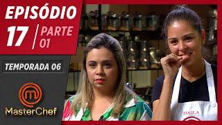 MASTERCHEF BRASIL (21/07/2019) | PARTE 1 | EP 17 | TEMP 06