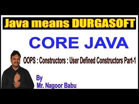 java-tutorials-||-oops:-constructors-user-defined-constructors-part--1-||-by-nagoor-babu