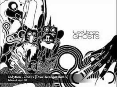 Ladytron - Ghosts (Toxic Avenger Mix)