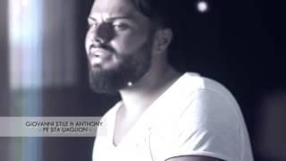 Giovanni Stile Feat Anthony - Pe sta uaglion (Ufficiale)