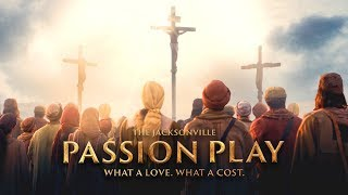 Jacksonville Passion Play 2018