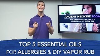 Top 5 Essential Oils for Allergies & DIY Vapor Rub