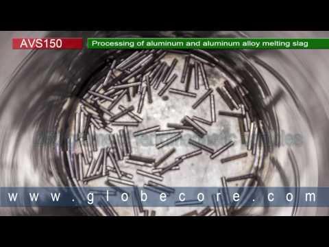 Processing of Aluminum and Aluminum alloy melting slag on AVS