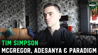 "Paradigm Sports' Tim Simpson on ""athlete"" return of Conor McGregor; Israel Adesanya eyeing 3 titles?"