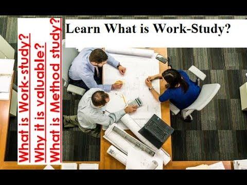 what is work study? - Why it is valuable? व्हाट इस वर्क स्टडी?