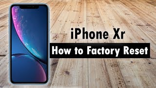 iPhone Xr How to Reset Back to Factory Settings