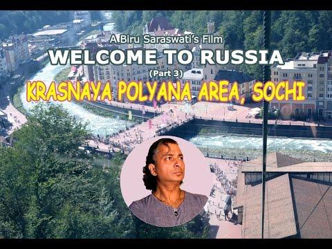 Krasnaya Polyana Sochi, Travel Film, Welcome to Russia, добро пожаловать в Россию, Биру Saraswati