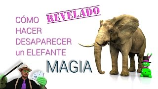 MAGIA REVELADA: Hacer desaparecer un elefante / Magic tutorial: Disappearance of an elephant