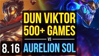 Dun - VIKTOR vs AURELION SOL (MID) ~ 500+ games, Dominating ~ NA Master ~ Patch 8.16