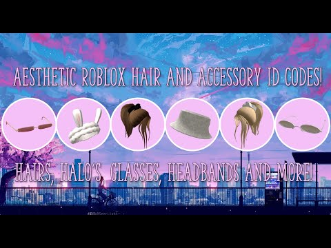 Aesthetic Roblox Hair And Accessory Id Codes Youtube