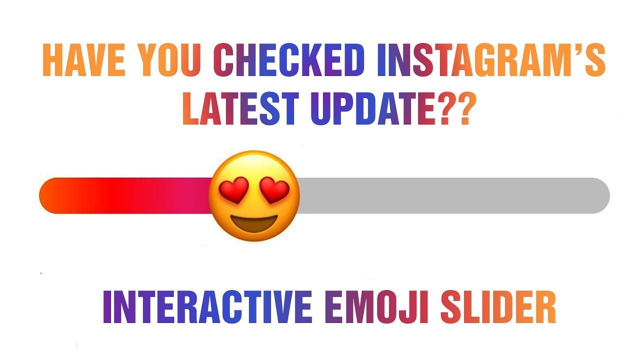 Have You Checked Out INSTAGRAM'S LATEST UPDATE? | The Interactive Emoji Slider on INSTAGRAM