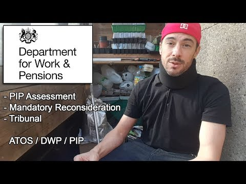 ★ PIP ADVICE: Assessment, Mandatory Reconsideration, Tribunal (My Experience with PIP, DWP & ATOS)