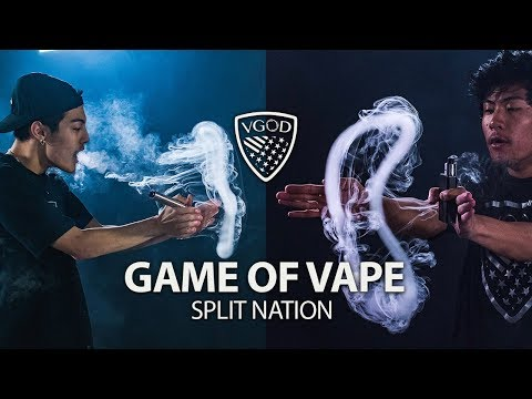 SPLIT NATION | GAME OF V.A.P.E