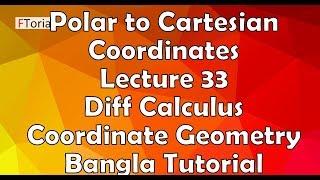 Polar to Cartesian Coordinates | Lecture 33 | Diff Calculus and Coordinate Geometry Bangla Tutorial