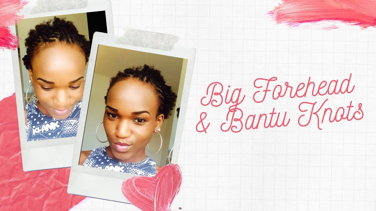 5 Big Forehead Bantu Knots Plaits Youtube