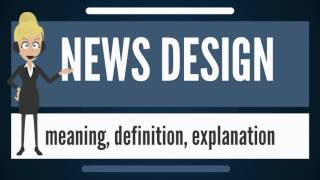 What is NEWS DESIGN? What does NEWS DESIGN mean? NEWS DESIGN meaning, definition & explanation