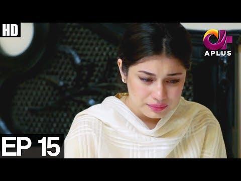 Shikwa Nahi Kisi Se Episode 15   Aplus ᴴᴰ