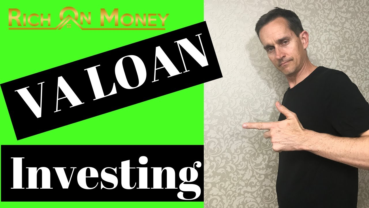 The Complete Guide to Investing with VA Loans - Rich on Money