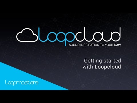 Getting Started with Loopcloud - Loopcloud from Loopmasters