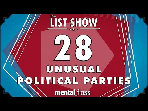 28 Unusual Political Parties - mental_floss List Show Ep. 326