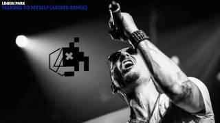 Linkin Park - Talking To Myself (Arixed Remix) [Progressive House]