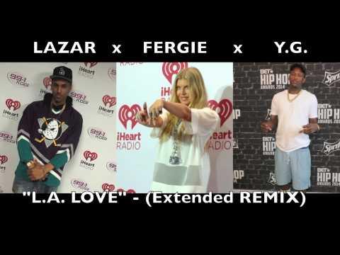"""""""L.A. LOVE"""" (Extended REMIX) - feat. LaZar, Fergie, Y.G ... Fergie Remix"""