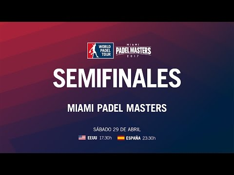 Semifinales Miami Master 2017 | World Padel Tour