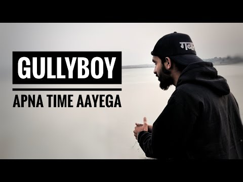 Apna Time Aayega | Gully Boy , DIVINE & Naezy - Tribute | GabRu | 2019 Mp3