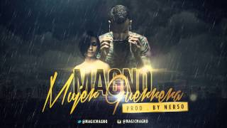 Magic Magno - Mujer Guerrera (Prod. By Nerso) thumbnail
