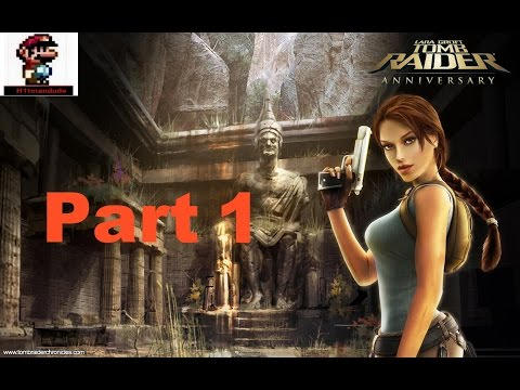Tomb Raider Anniversary - Walkthrough - Part 1 [No commentary]
