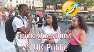 TRICK QUESTIONS VS THE UK PUBLIC!
