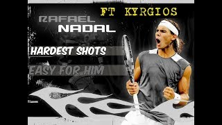 Most Difficult Shots in Tennis ● Easy for Nadal  (HD)- Ft Nick Kyrgios