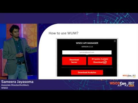 WSO2 Update Manager (WUM): Continuous Access to Product Updates, WSO2Con USA 2017