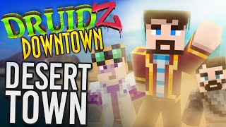 Minecraft Druidz Downtown #3 - Strange Little Desert Town