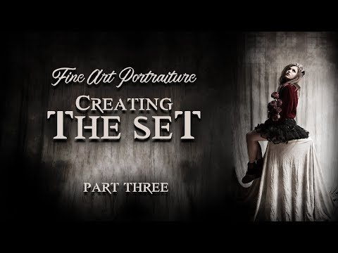 FINE ART PORTRAITURE | Creating The Set - PART 3