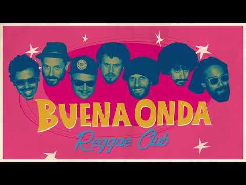 Buena Onda Reggae Club - FULL ALBUM