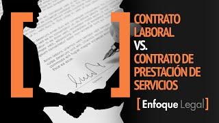 Contrato Laboral Vs. Prestación de Servicios