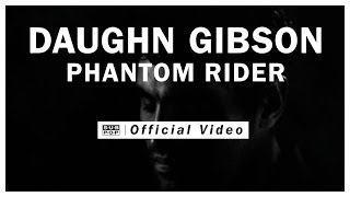 Daughn Gibson - Phantom Rider [OFFICIAL VIDEO]