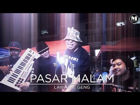Lawa Nie Geng - PASAR MALAM (Official Music Video)